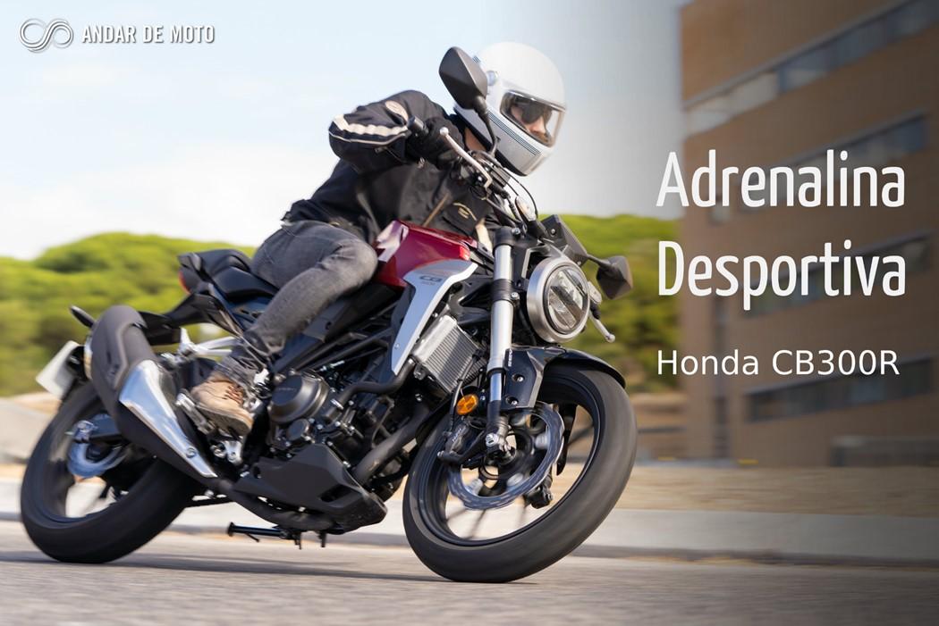 Teste Honda CB300R – Adrenalina desportiva