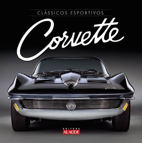 História do Chevrolet Corvette vira livro